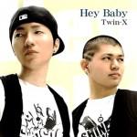 Twin-X/Hey Baby