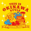THIS IS OKINAWA STYLE